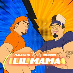 Lil MAMA Ft Malteeto