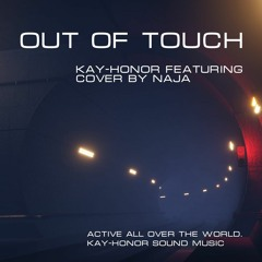 Out Of Touch (Kay-Honor featuring COVER by NAJA)