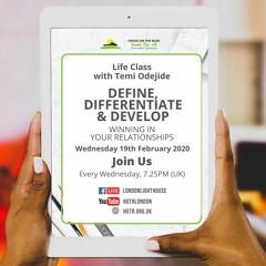 Life Class With Temi Odejide - Define, Differentiate & Develop Your Relationships - 19.02.20