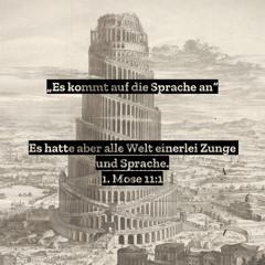 """23. Mai 2021 (Pfingsten) - """"Es kommt auf die Sprache an"""" (1. Mose 11,1–9)"""