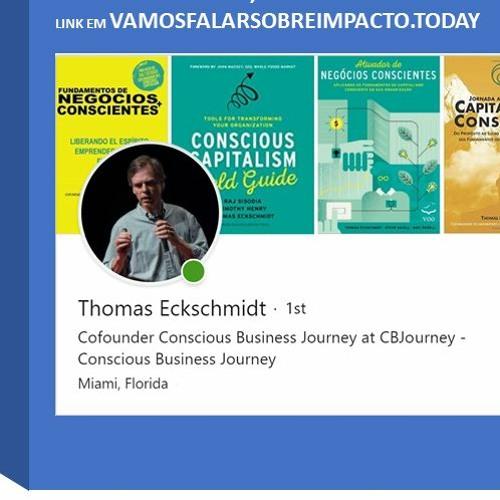 conversando sobre impacto com... Thomas Eckschmidt do Capitalismo Consciente