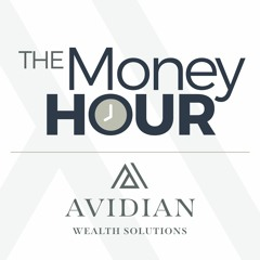 The Money Hour - Avidian Wealth - 06162021