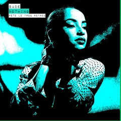 Sade - Nothing Can Come Between Us (Pete Le Freq Refreq)