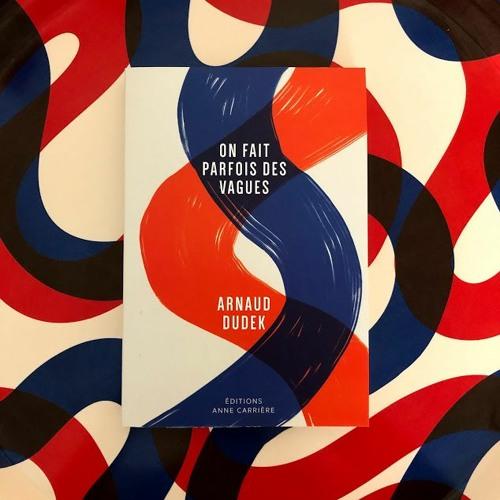 HELENE ROSSIGNOL - On fait parfois des vagues, roman de Arnaud Dudek