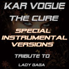 The Cure (Special Instrumental Versions) [Tribute To Lady Gaga]