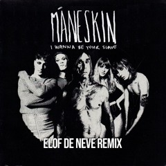Elof de Neve presents M@n€skin - I wanna be your slave (Elof de Neve remix)