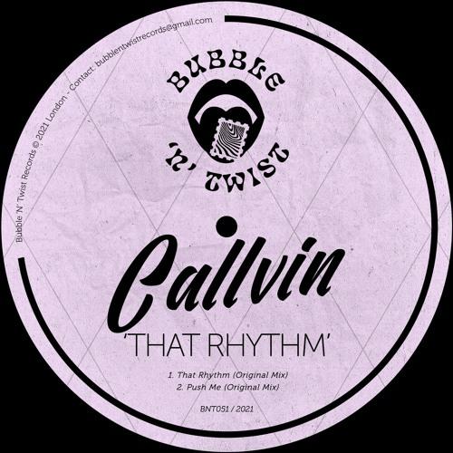 📣 CALLVIN - That Rhythm [BNT051] 18th June 2021