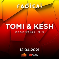 TOMI & KESH For RADICAL - Essential Mix #016