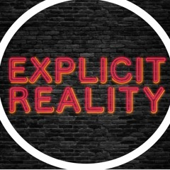 """EXPLICIT REALITY Ep. 15 """"Special Guest Brian Brenner"""""""