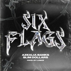 Azealia Banks Ft. Slim Dollars - Six Flags