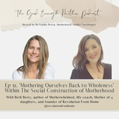 51. 'Mothering Ourselves Back to Wholeness' Within The Social Construction of Motherhood