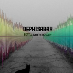 Dephisabay - BEATed Road To The Glory