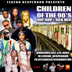 CHILDREN OF THE 90'S HIPHOP / R&B MIX