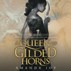 Download A Queen of Gilded Horns by Amanda Joy, read by Keylor Leigh Mp3
