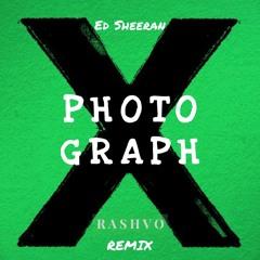 Ed Sheeran - Photograph (Rashvo Remix)