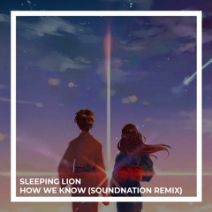 How We Know (SoundNation Depressed Remix)