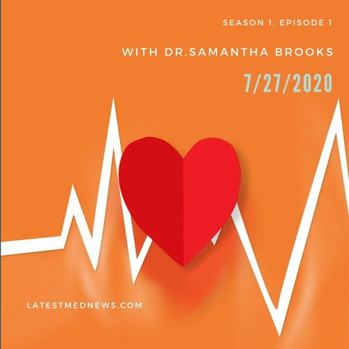 Latest Med News Podcast: Season 1: Episode 1 with Dr.Samantha Brooks