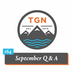 The Grey NATO - 164 - September Q And A