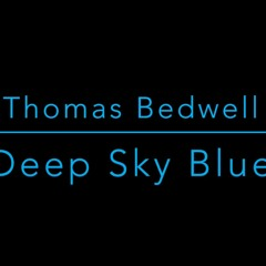 Deep Sky Blue - Thomas Bedwell (Piano Composition)