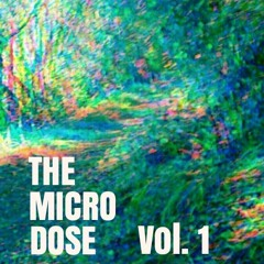 The Micro-Dose: Vol. 1