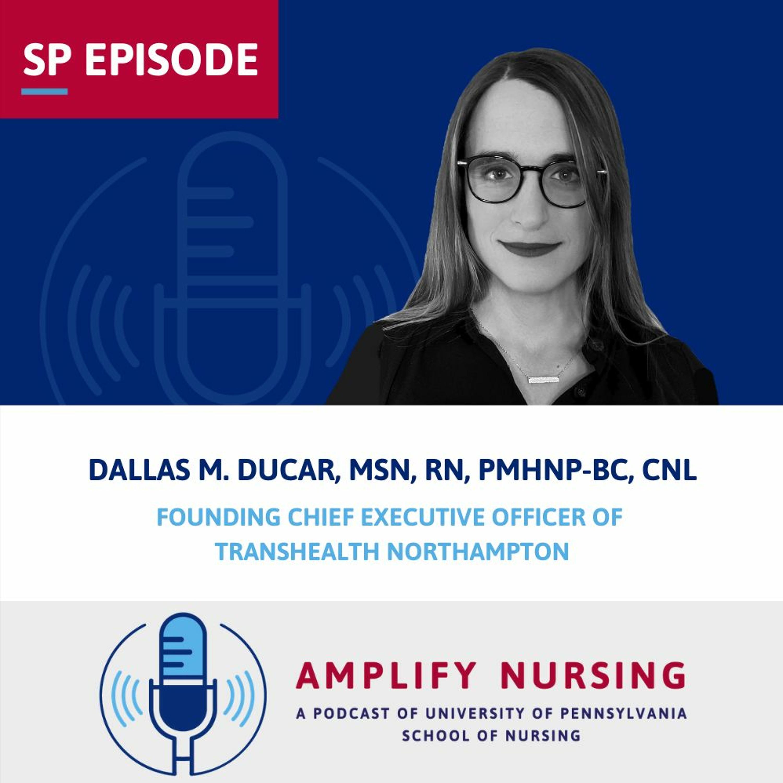 Amplify Nursing: Season 3 Special Episode: Dallas Ducar