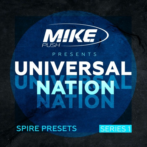 M.I.K.E. Push Presents Universal Nation [Spire Presets] / OUT NOW