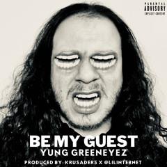 Yung GreenEyez - Be My Guest (Studio Demo)