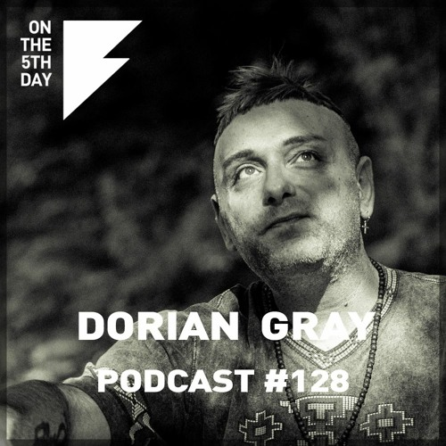 On The 5th Day Podcast #128 - Dorian Gray