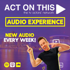 286 - How To Deal With Audition REJECTION! | Act On This - The TV Actors' Network
