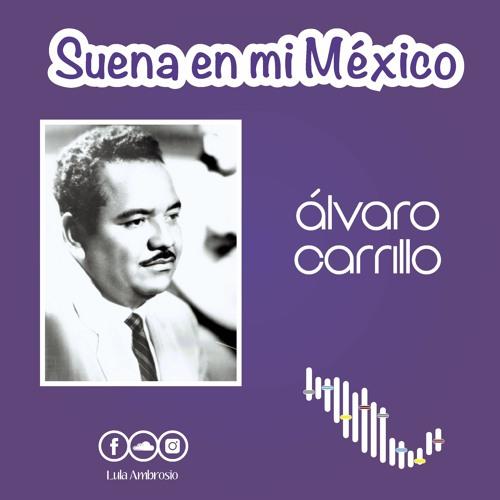Suena En Mi México  Álvaro Carrillo