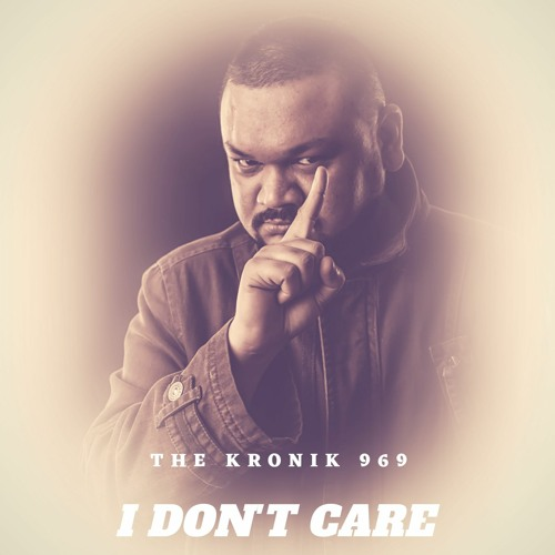 Kronik 969 - I Don't Care
