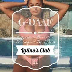 Latino's Club vol.11 / G-DAAF / Reggaeton - Merengue - Pop latino - Bachata //