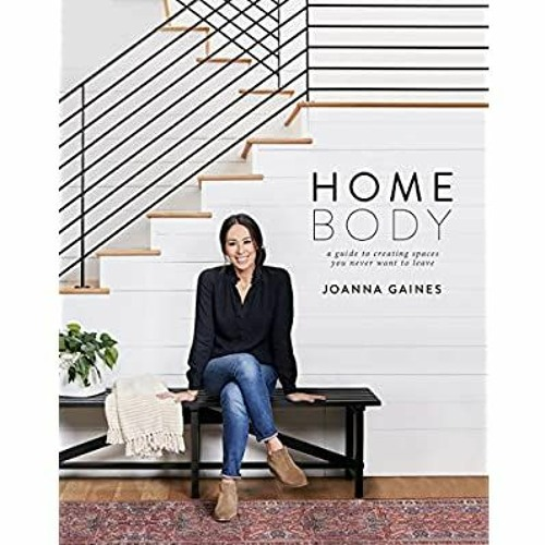 ReadOnline Homebody: A Guide to Creating Spaces You Never Want to Leave DOWNLOAD @PDF