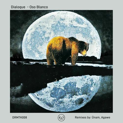 Premiere: Dialoque - Oso Blanco (Drumtek Records)