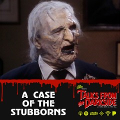 Talks from the Darkside   09 A Case of the Stubborns