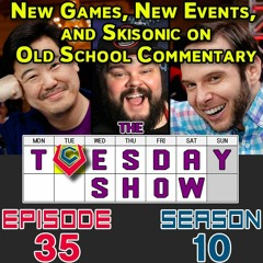 The Tuesday Show [9/14/21] - New Games , New Events, and Skisonic on Old School Commentary