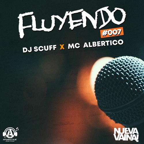 Dj Scuff x Mc Albertico - Fluyendo #007