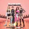 Black Pink - Kill This Love (Edson Pride Tribal Mix)