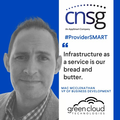 CNSG Provider Smart with Mac McClenathan of Green Cloud