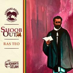 FBR7003 - 'Shoob Out' - Ras Teo meets Ashanti Selah [Sample]