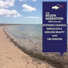 81 Excerpt. Tim Winton on Systemic Change, Ningaloo & Useless Beauty