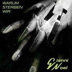 Gianni Noel - Warum Sterben Wir (FREE DL)