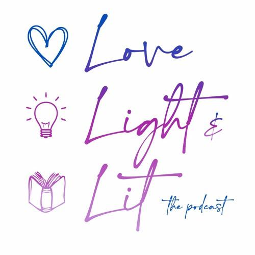 Love, Light, & Lit