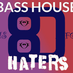 Bass House Is for Haters