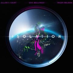 Isolation (Remix) [ft. Elliot Trent & Avery Wilson]