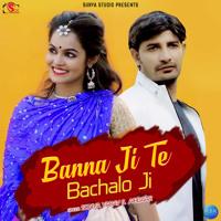 Banna Ji Te Bachalo Ji