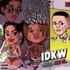 IDKW (with Shenseea & Swae Lee feat. Young Thug) Portada del disco