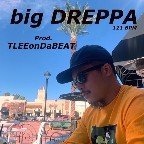 big DREPPA reLOADED 121 BPM prod.TLEEonDaBEAT **DM for PURCHASE!**