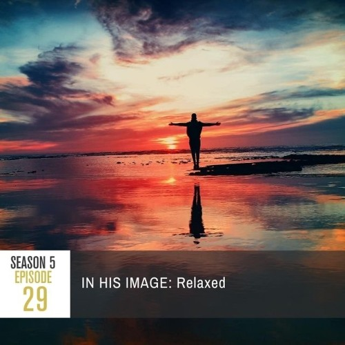 Season 5 Episode 29 - IN HIS IMAGE: Relaxed