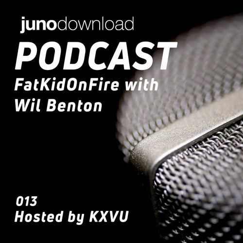Juno Download Podcast - FatKidOnFire With Wil Benton
